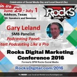 Gary Leland Podcaster Rocks Digital 2016