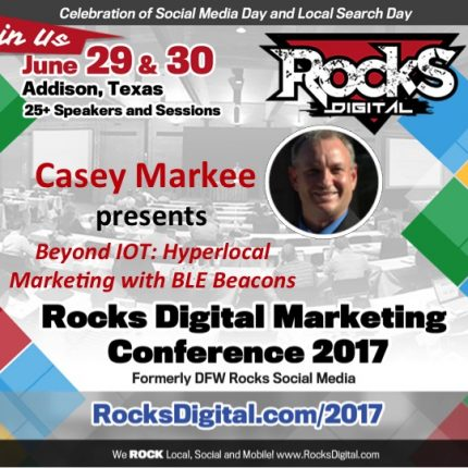 Casey Markee, Nationally Recognized Beacon Expert to Speak at Rocks Digital on Hyperlocal Marketing