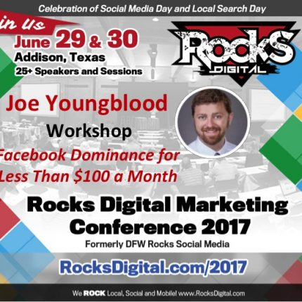 Digital Marketing Expert Joe Youngblood to Lead Facebook Ads Workshop at Rocks Digital 2017
