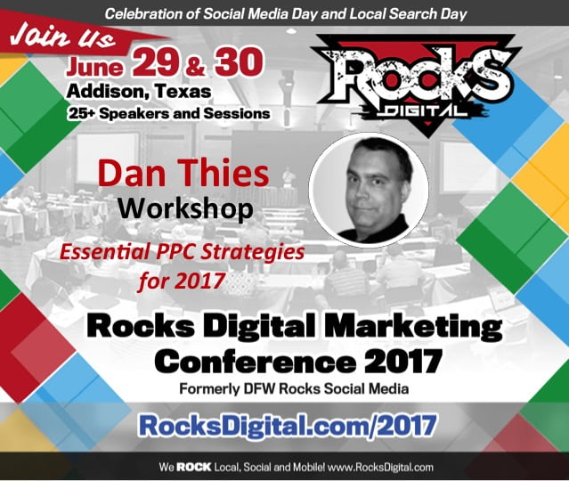 PPC Expert, Dan Thies, to Share Essential PPC Strategies at #RocksDigital 2017 Workshop