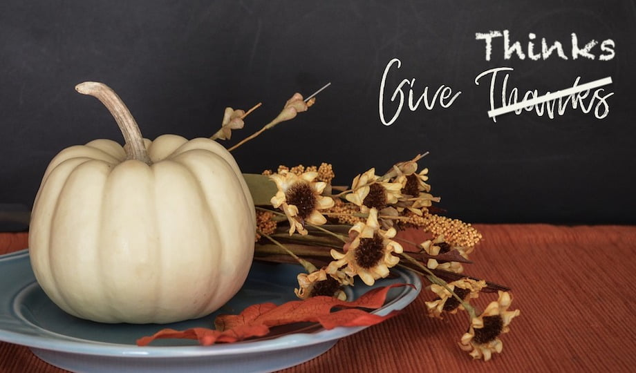 Celebrate Thanksgiving with these Thinksgiving Tips
