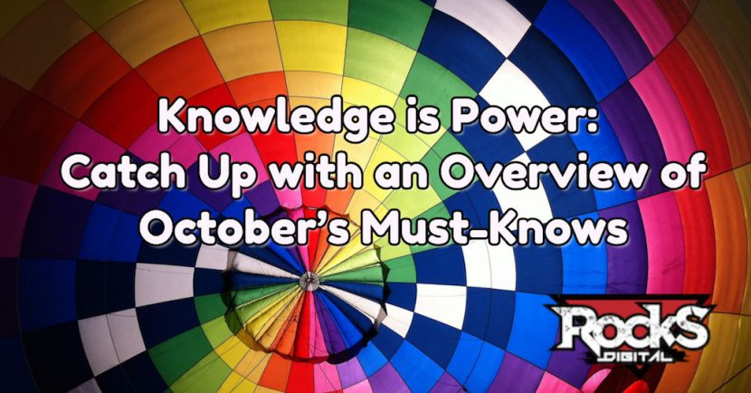 Knowledge is Power: Catch Up with an Overview of October's Must-Knows
