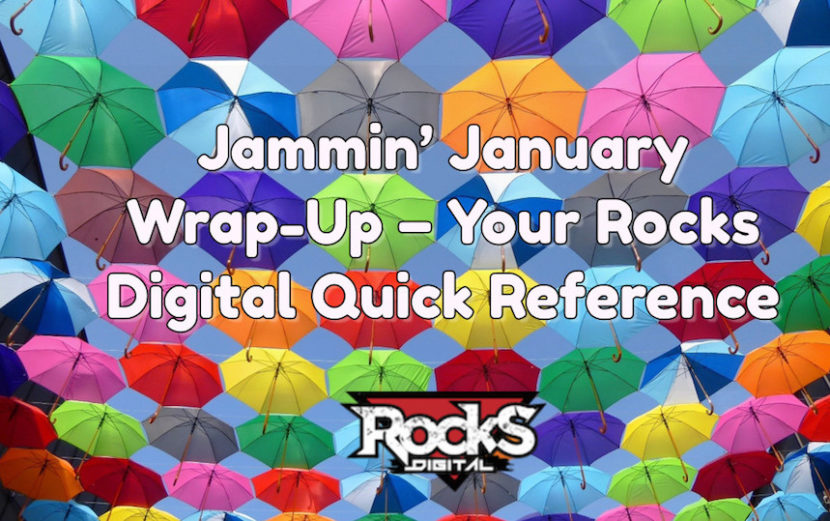 Jammin' January Wrap-Up – Your Rocks Digital Quick Reference for the First Month of 2018
