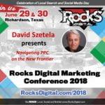 David Szetela to Speak on PPC Advertising and Artificial Intelligence at Rocks Digital 2018